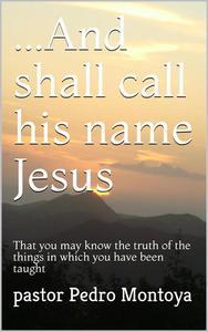 ...And Shall Call his Name Jesus