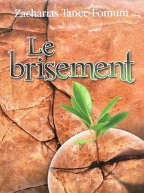 Le Brisement (Le Secret du Debordement Spirituel)
