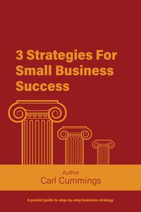3 Strategies For Small Business Success