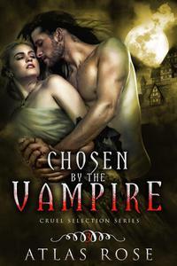 Chosen by the Vampire, Book Three