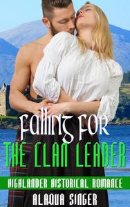 Falling for the Clan Leader:  Highlander Historical Romance
