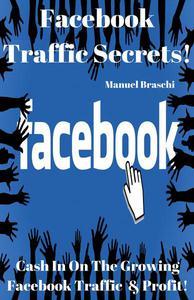 Facebook Traffic Secrets - Cash In On The Growing Facebook Traffic & Profit!
