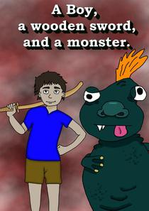 A Boy, a Wooden Sword, and a Monster.