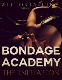 Bondage Academy - The Initiation