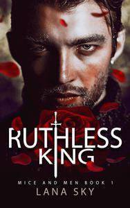 Ruthless King: A Dark Mafia Romance