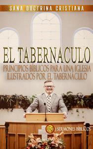 Principios Bíblicos para una Iglesia: Ilustrados por El Tabernáculo
