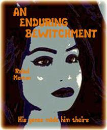 An Enduring Bewitchment