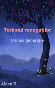 Tărâmul renegaților: O nouă generație