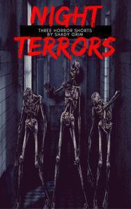 Night Terrors : Three Horror Shorts