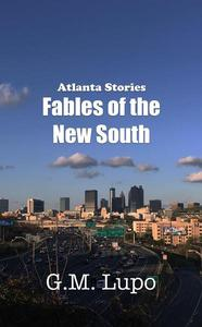 Atlanta Stories: Fables of the New South