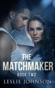 The Matchmaker - Book Two