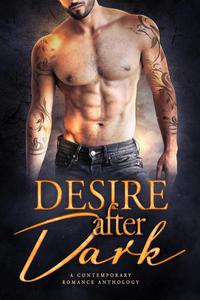 Desire After Dark: A Contemporary Romance Anthology