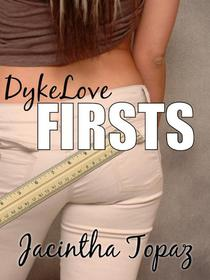 DykeLove Firsts