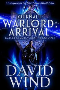 Warlord: Arrival, Tales of Nevaeh, Vol 6, Journal 1