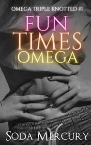 Fun Times Omega
