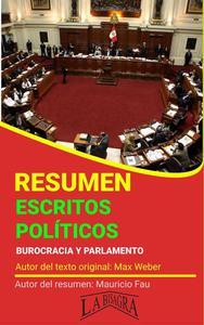 Resumen de Escritos Políticos. Burocracia y Parlamento de Max Weber