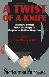 A Twist of a Knife: Mystery Stories from Pulphouse Fiction Magazine