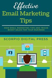 Effective Email Marketing Tips How Email Marketing Tips and Tricks Boost Sales for Your Business