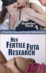 Her Fertile Futa Research: A Fruitful Futa-on-Female Submission