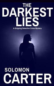 The Darkest Lies: A Gripping Detective Crime Mystery