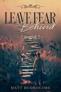 Leave Fear Behind