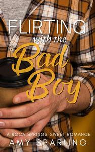 Flirting with the Bad Boy
