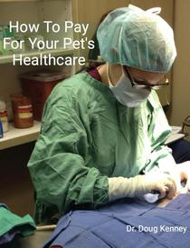 How To Pay For Your Pet's Healthcare