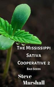The Mississippi Sativa Cooperative 2: Bad Seeds