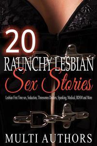 20 Raunchy Lesbian Sex Stories