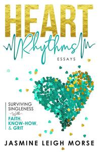 Heart Rhythms: Surviving Singleness with Faith, Know-how, and Grit