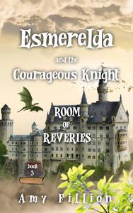 Esmerelda and the Courageous Knight