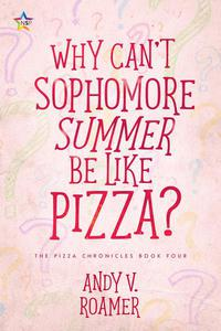 Why Can't Sophomore Summer Be Like Pizza?
