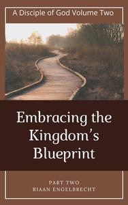 Embracing the Kingdom's Blueprint Part Two