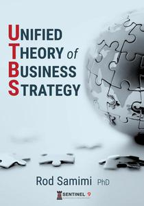 Unified Theory of Business Strategy