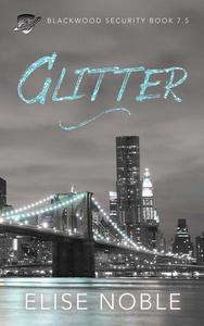 Glitter (Blackwood Security Book 7.5)