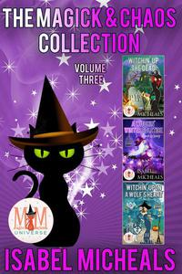 The Magick & Chaos Collection: Volume 3: Magic and Mayhem Universe
