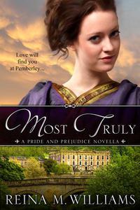 Most Truly: A Pride and Prejudice Novella