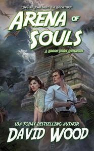 Arena of Souls- A Brock Stone Adventure