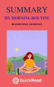 """Summary of """"My Morning Routine"""" by Benjamin Spall and Michael Xander"""