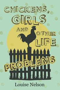 Chickens, Girls, and Other Life Problems