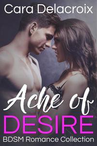 Ache of Desire: BDSM Romance Collection