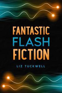 Fantastic Flash Fiction