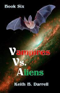 Vampires Vs. Aliens, Book Six