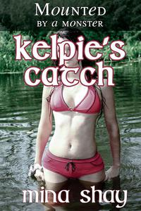 Mounted by a Monster: Kelpie's Catch