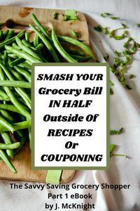 The Savvy Saving Grocery Shopper Part 1
