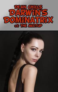 Darwin's Dominatrix I: The Meetup