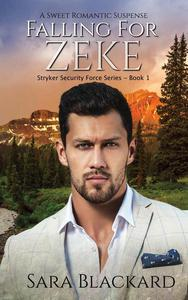 Falling for Zeke: A Sweet Romantic Suspense
