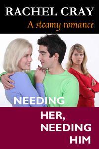 Needing Her, Needing Him