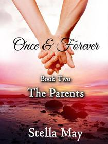 Once & Forever. Book Two: The Parents