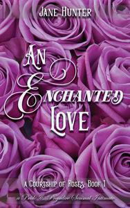 An Enchanted Love: A Pride and Prejudice Sensual Intimate